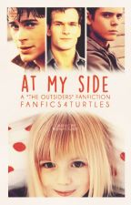 At My Side (The Outsiders Fanfiction) by LadyLucs
