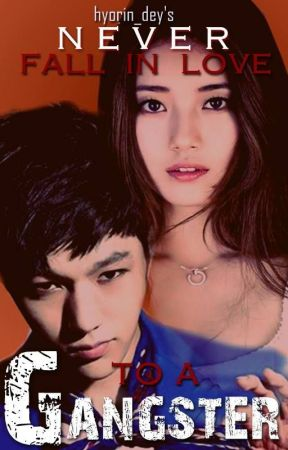 Never Fall In Love To A Gangster : BOOK 1 COMPLETED by Hyorin_Dey