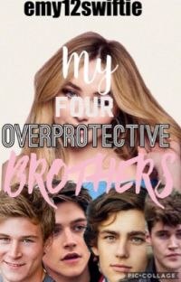 My 4 overprotective brothers: The beginning of it all (completed) cover
