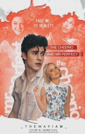 The Cheerio and Mr Perfect》𝐓𝐀𝐊𝐄 𝐌𝐄 𝐓𝐎 𝐑𝐄𝐀𝐋𝐈𝐓𝐘 ➼ Kitty Wilde {1} by _TheWayIAm_