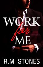 Work For Me [SAMPLE]  NOW AVAILABLE ON AMAZON by Ilovesweets