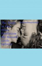 The Fault In Our Stars Fanfiction: My Second Little Infinity by feelcantbecontrolled