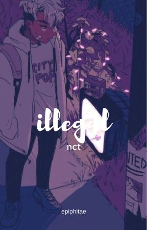 Illegal | nct by epiphitae