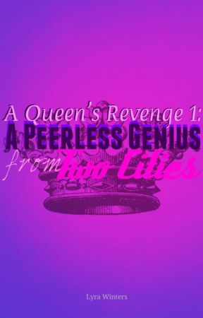 A Queen's Revenge [COMPLETED] by wittywinty