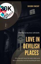 LOVE IN DEVILISH PLACES  by Chisomvincent