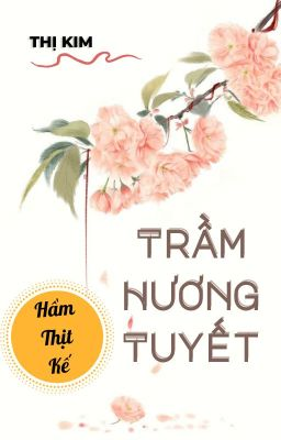 Trầm Hương Tuyết (Hầm thịt kế) -  Thị Kim
