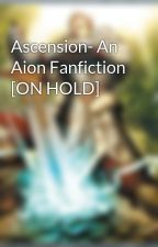 Ascension- An Aion Fanfiction [ON HOLD] by MrDrProfessor