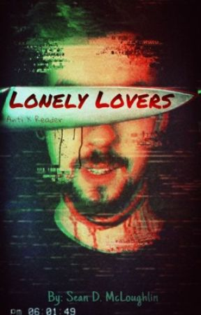 Lonely lovers (Antisepticeye x Reader) by Sean_McLoughlin_