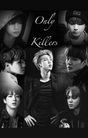 Only Killers | BTS by moonshinefics