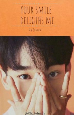 (Em Revisão)Your Smile Delights me - Kim JongDae (Chen) by Oh__Sehunie