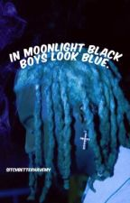 in moonlight black boys look blue. (gay oneshots) by sitchbetterhavemy