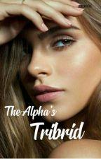 The Alpha's Tribrid✔ by umxxxhi