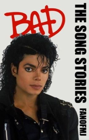 Bad: The Song Stories by fanofmj