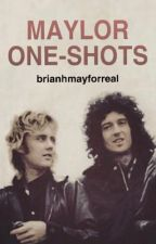 Maylor Oneshots  by brianhmayforreal