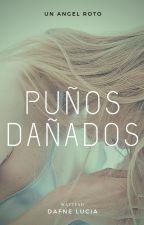 PUÑOS DAÑADOS by oreoteamo