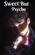 Sweet But Psycho (Min Yoongi ff) by Jungmama