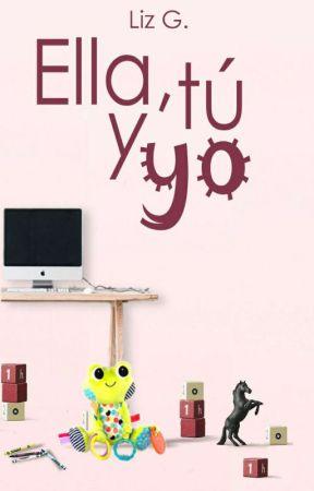 Ella, tú y yo by LizGoL