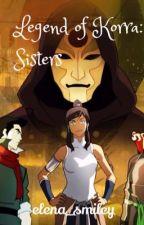 Legend of Korra: Sisters by elena_smiley