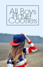 All Boys Have Cooties (ON HOLD) by Molly_me12