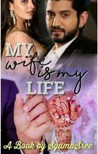 My Wife is My Life by SyamaSree