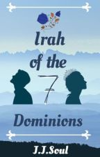 Irah of the Seven Dominions by jayjaysoul