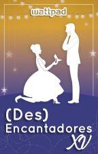 Concurso: (Des) Encantadores XV [Finalizado] by WattpadNovelaJuvenilES