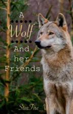 A Wolf And Her Friends by StarFire_Wolf