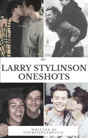 Larry Stylinson OneShots by yourssincerely1D