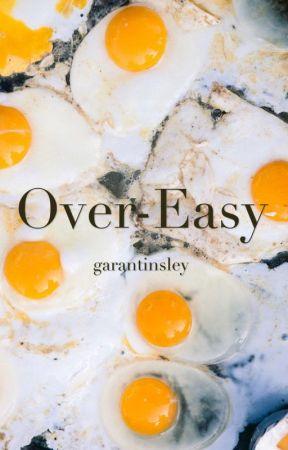Over-Easy by garantinsley