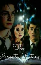 Harry Potter And The Return of the Parents (A Harry Potter fan-fiction) by harrypotterfan384