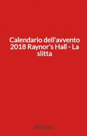 Calendario dell'avvento 2018 Raynor's Hall - La slitta by Aliesse