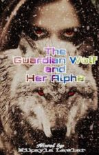 The Guardian Wolf and Her Alpha by FriendlyMenace98