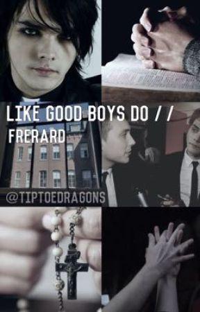 Like Good Boys Do // frerard by tiptoedragons