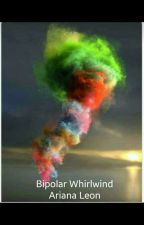 Bipolar Whirlwind  by PoeticAiry