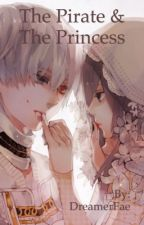 The Pirate & The Princess [KaneTou]  by DreamerFae