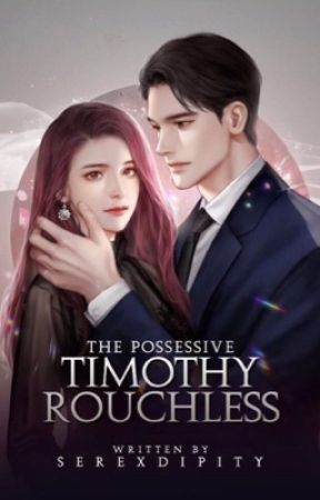 The Possessive - Timothy Rouchless (COMPLETED)  by reveuseecrivain