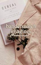 bandersnatch imagines by nishiminyan