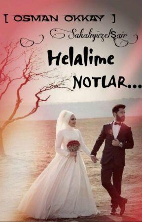 Helalime NOTLAR                        (-Kitap OLACAK-) by Sakaliguzelsair