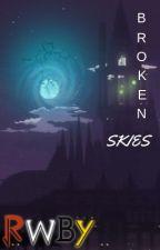 RWBY: Broken Skies (RWBY Male Reader Insert) by Elementman66