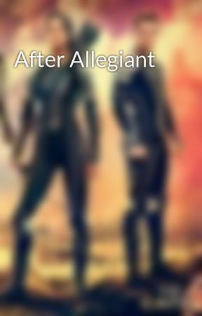 After Allegiant by peetalover0429