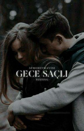 GECE SAÇLI | Texting by afroditmavisi