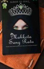 MAHKOTA SANG RATU (SUDAH DINOVELKAN) by BieelhaQ