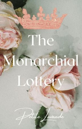 The Monarchial Lottery by petitelavande
