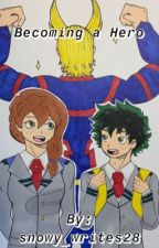 Becoming a Hero (bnha x OC) by snowy_writes28