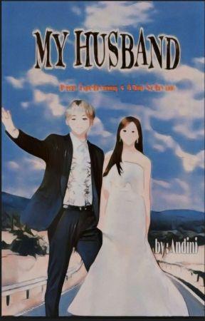 MY HUSBAND [END] by Ndin_andini
