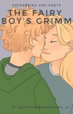 The Fairy Boy's Grimm (Puckabrina OneShots) by bentoverbackwards_01