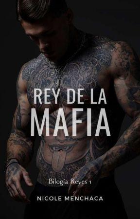 Rey de la mafia (Bilogía Reyes #1)  ✔️ by NicoleMenchaca