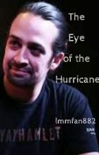 The Eye of a Hurricane by lmmfan882