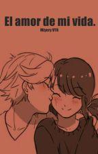 El amor de mi vida. by Yellowlighteyes