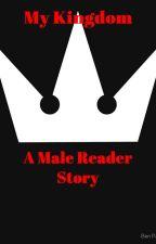 My Kingdom: A Male Reader Story by Bluebleo
